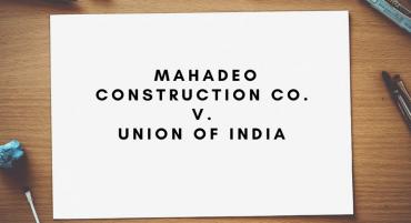 Mahadeo Construction Co. v. Union of India